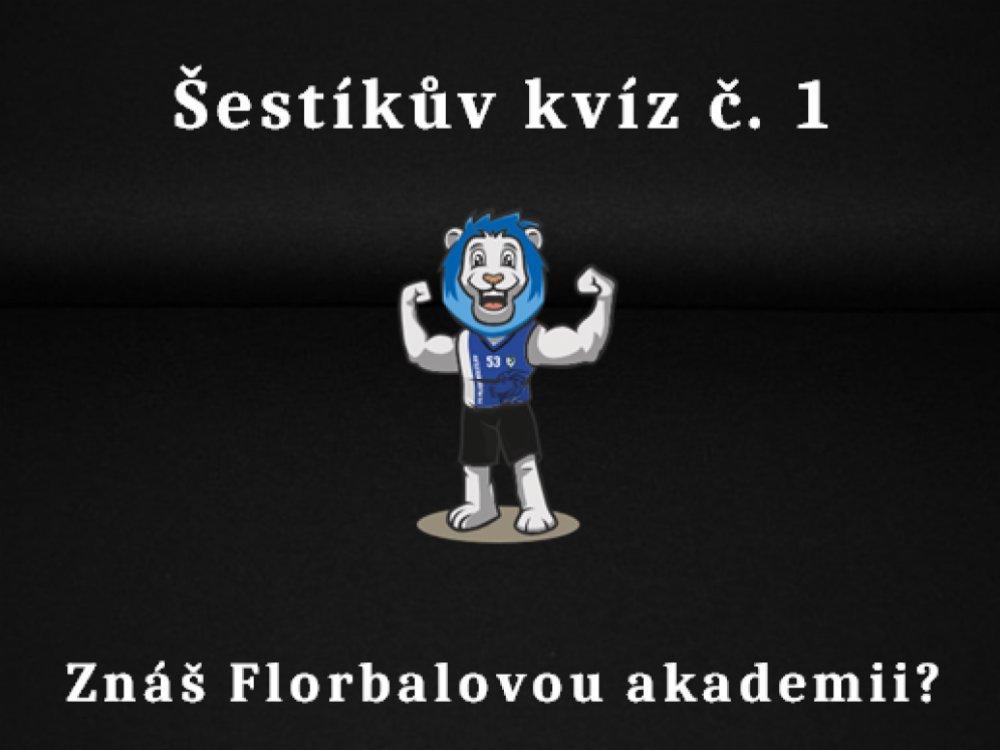 Znáš Florbalovou akademii? Šestíkova první kvízová výzva !!